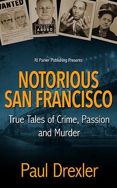 Notorious San Francisco by Paul Drexler