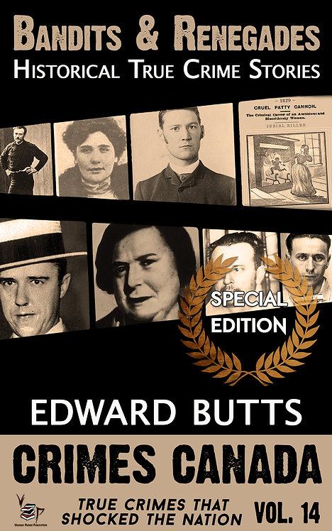 Bandits & Renegades: True Crime Stories (Crimes Canada 14)
