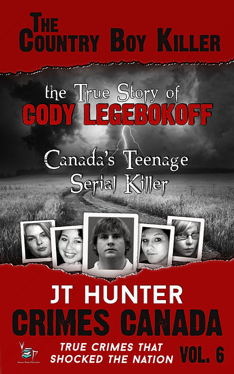 The Country Boy Killer: The True Story of Serial Killer Cody Legebokoff