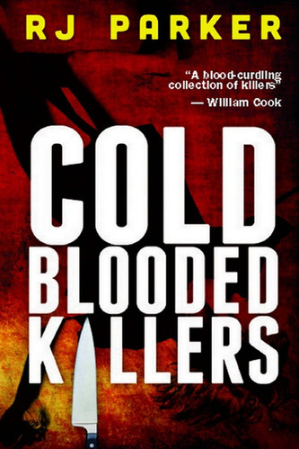 Cold Blooded Killers by RJ Parker