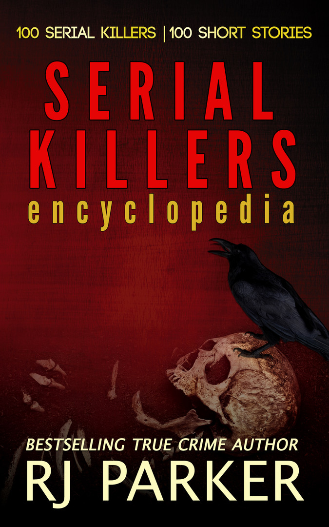 Serial Killers Encyclopedia by RJ Parker