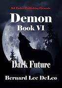 Dark Future by Bernard Lee DeLeo