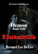 If Darkness Calls by Bernard Lee DeLeo