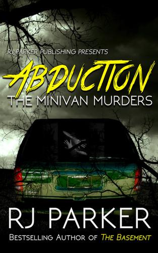 Abduction_ The Minivan Murders by RJ Par