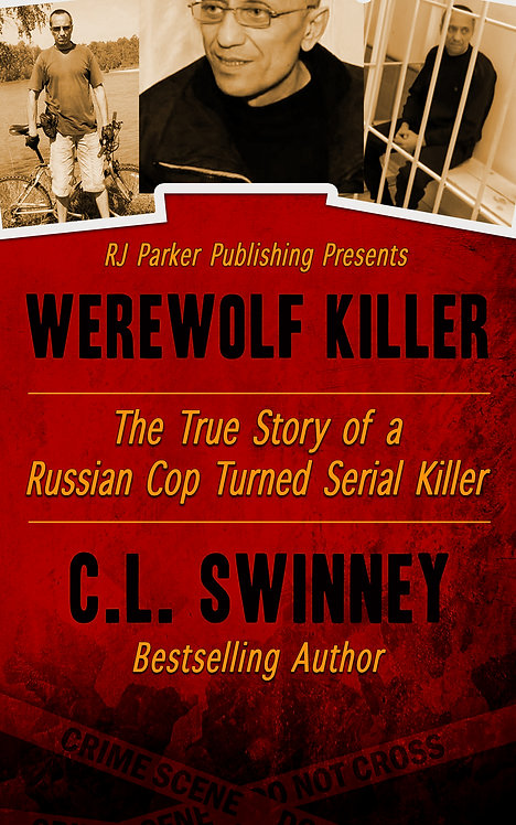 Werewolf Killer: The True Story of a Russian Cop Turned Serial Killer