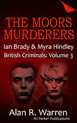 The Moors Murderers by Alan R Warren