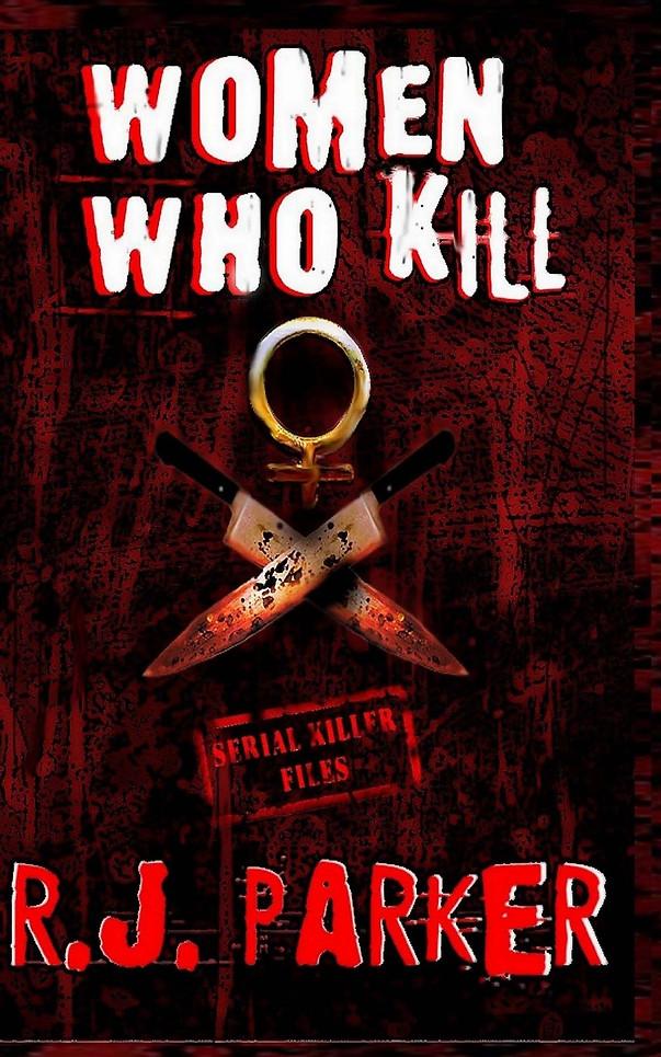 Women Who Kill by RJ Parker