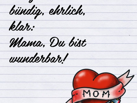 An alle Mütter zum heutigem Tag