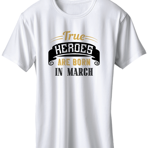 True Heroes Are Born In March