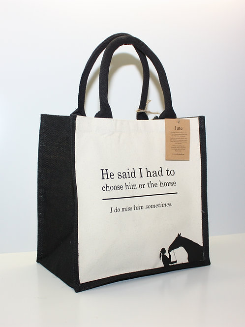 Choose him or the horse - - - -  MIDI JUTE BAG