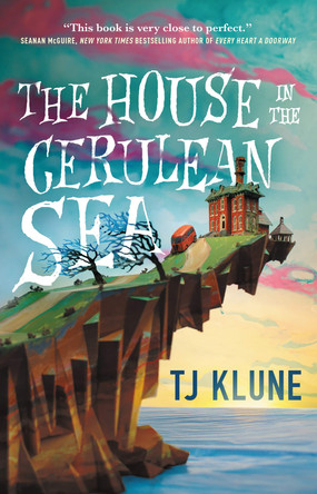 Review: The House in the Cerulean Sea by T.J. Klune (Spoiler-Free)