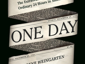 Update: One Day: The Extraordinary Story of an Ordinary 24 Hours in America by Gene Weingarten