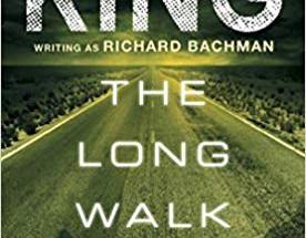 Review: The Long Walk by Stephen King writing as Richard Bachman (Spoiler Alert!)