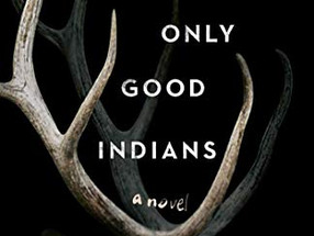 Review: The Only Good Indians by Stephen Graham Jones (Spoiler-Free)