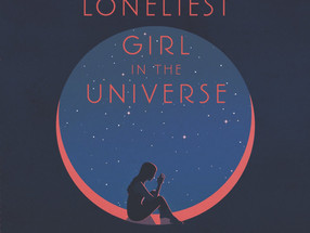 Review: The Loneliest Girl in the Universe by Lauren James (Spoiler-Free)