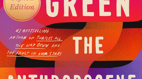 Review: The Anthropocene Reviewed by John Green