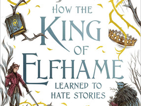 Review: How the King of Elfhame Learned to Hate Stories (Spoiler-Free)