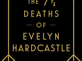 Review: The 7 ½ Deaths of Evelyn Hardcastle (Spoiler-Free)