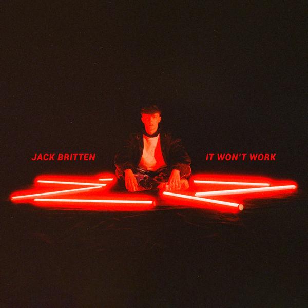 Jack Britten - It Won't Work Cover Art.j