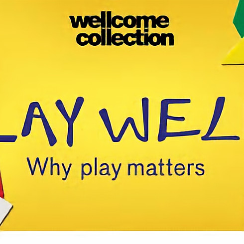 PLAY WELL exhibition at the WELLCOME COLLECTION