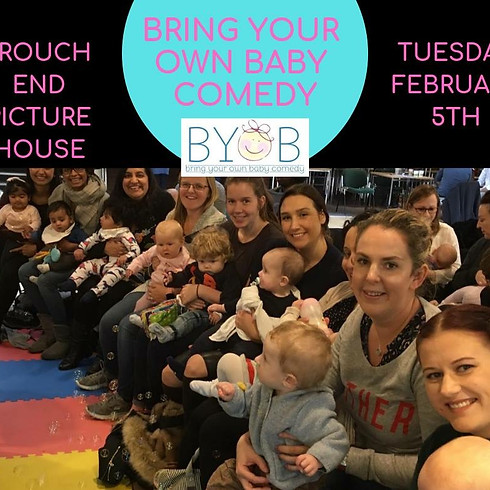 Bring Your Own Baby COMEDY SHOW