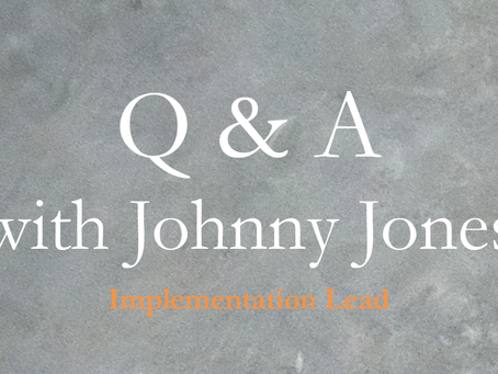 Interview with Johnny Jones - Implementation Lead