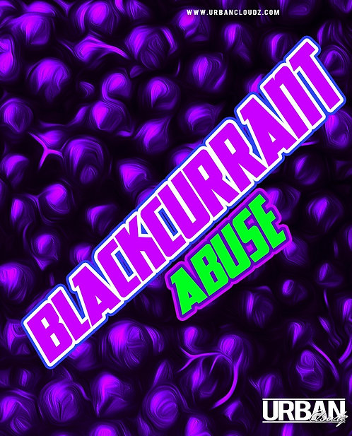 Blackcurrant Abuse