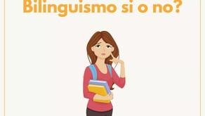 Bilinguismo si o no?