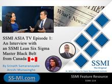 SSMI ASIA TV Episode 1: An Interview with an SSMI Lean Six Sigma Master Black Belt from Canada