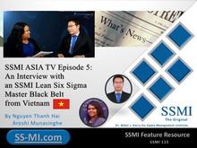 SSMI ASIA TV Episode 5: An Interview with an SSMI Lean Six Sigma Master Black Belt from Vietnam