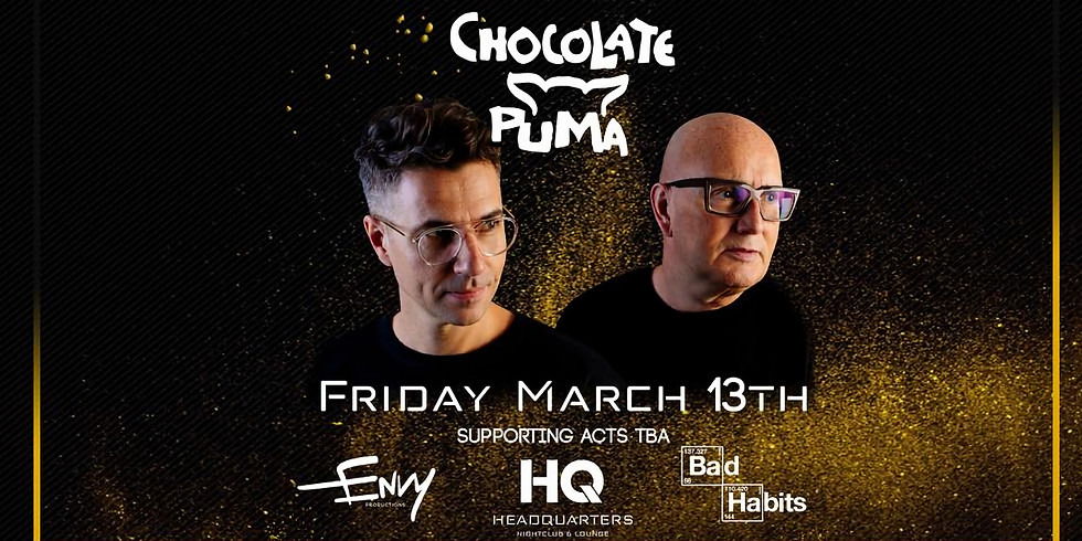Chocolate Puma @ HQ Nightclub & Lounge