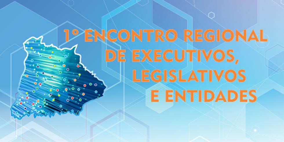 1º Encontro Regional de Executivos, Legislativos e Entidades