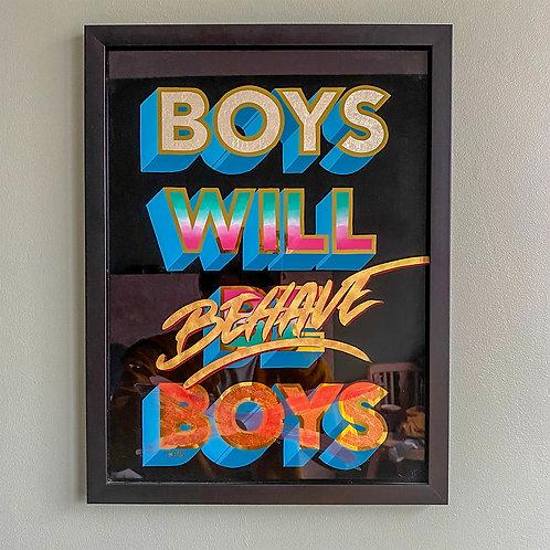 Boys will be...