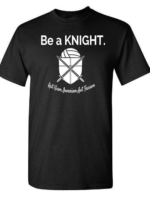 Be a Knight T-Shirt