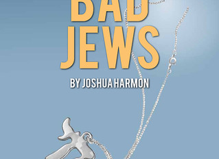 'Bad Jews' is on its way!!