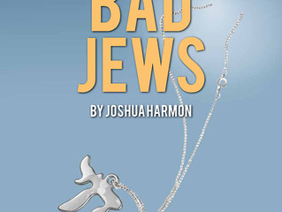 'Bad Jews' is on its way!!