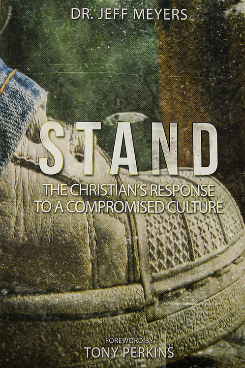 Stand: The Christian's Response to a Compromised Culture
