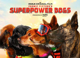Movie Review: SUPER POWER DOGS (IMAX)