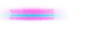 Val Gonzalez Director & Photographer.png