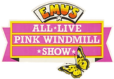 Emu's All Live Pink Windmill Show