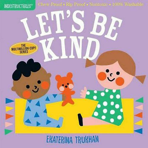 Workman Publishing - Indestructibles - Baby Books - Let's Be Kind
