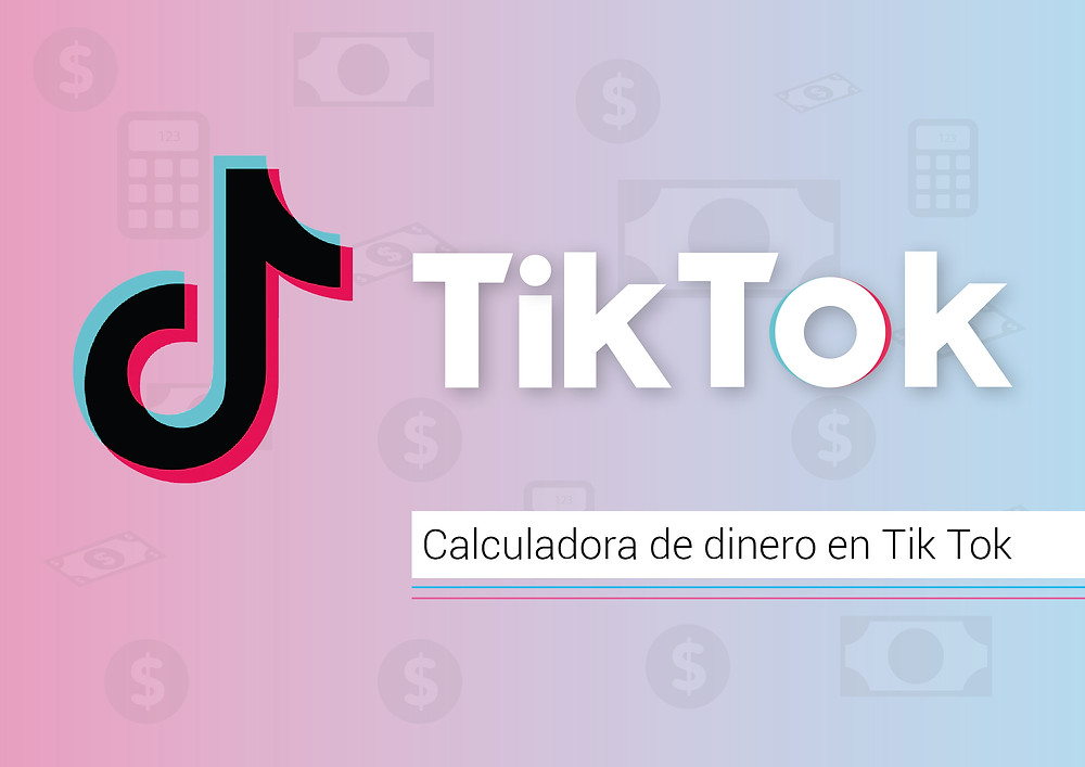 Influencer marketing - TikTok TikTok Calculadora de dinero en Tik Tok