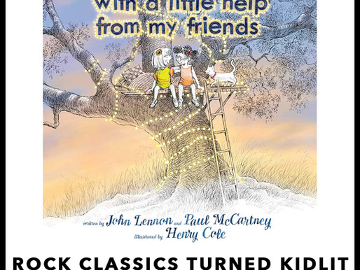 Book Review: Rock Classics Turned Kidlit > With A Little Help from My Friends by Lennon/McCartney