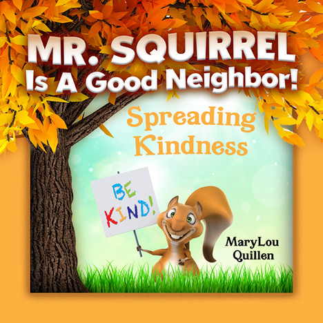 Mr. Squirrel Is A Good Neighbor: Spreading Kindness