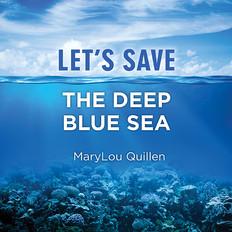 Lets Save the Deep Blue Sea