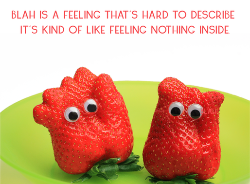 The ABCs of Emotions + Me: B is for Blah