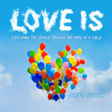 Love Is: Exploring the World Through the Eyes of a Child