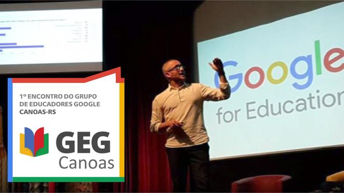 1º Encontro do Grupo de Educadores Google Canoas/RS