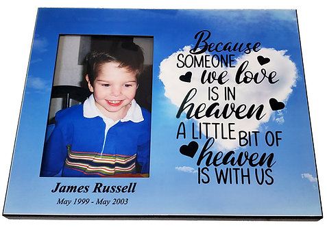 Because Someone We Love is in Heaven Photo Frame
