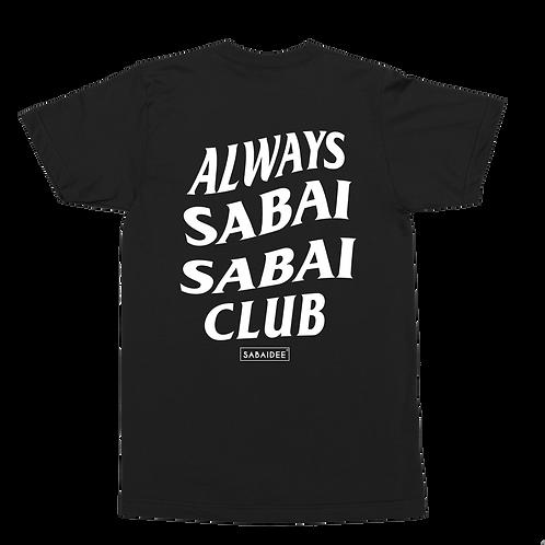 Always Sabai Sabai Tee